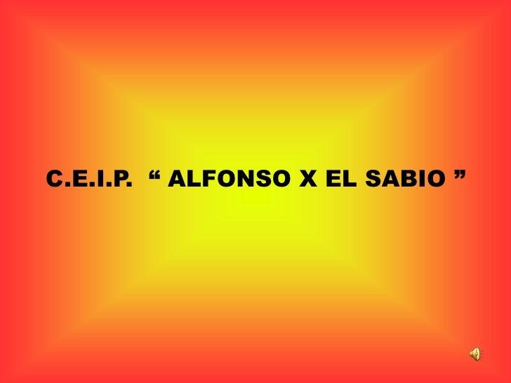 """C.E.I.P.  """" ALFONSO X EL SABIO """"<br />"""