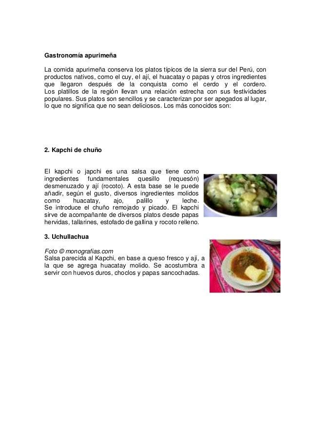 Gastronomía apurimeña La comida apurimeña conserva los platos típicos de la sierra sur del Perú, con productos nativos, co...