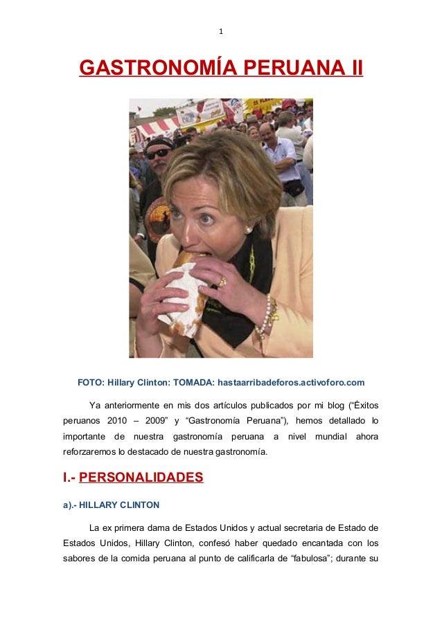 1 GASTRONOMÍA PERUANA II FOTO: Hillary Clinton: TOMADA: hastaarribadeforos.activoforo.com Ya anteriormente en mis dos artí...