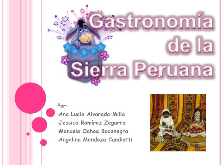 Gastronomía de la Sierra Peruana<br />Por: <br /><ul><li>Ana Lucia Alvarado Milla
