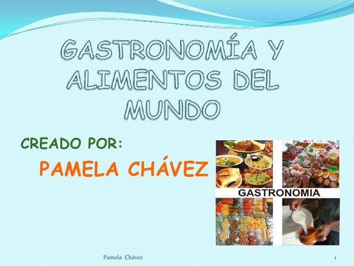 CREADO POR:  PAMELA CHÁVEZ        Pamela Chávez   1
