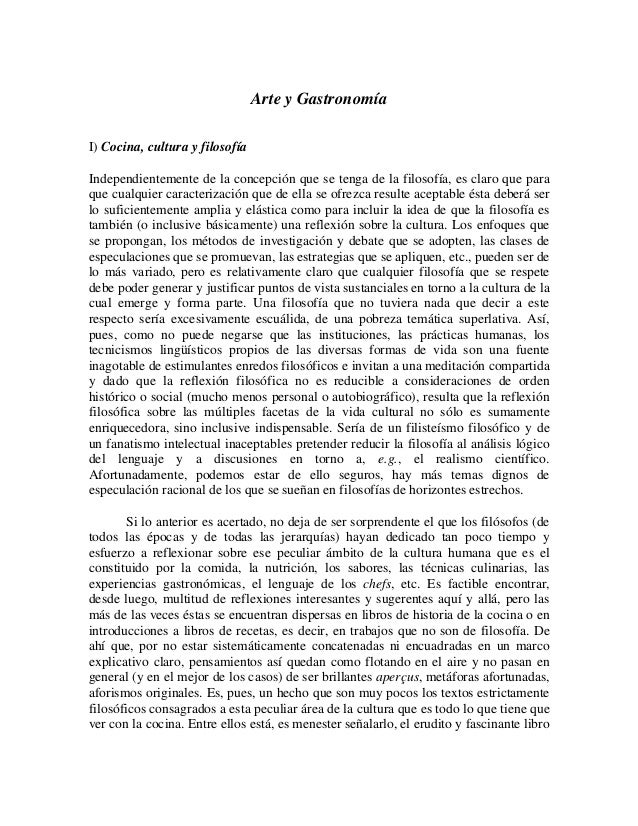 Arte y Gastronomía I) Cocina, cultura y filosofía Independientemente de la concepción que se tenga de la filosofía, es cla...
