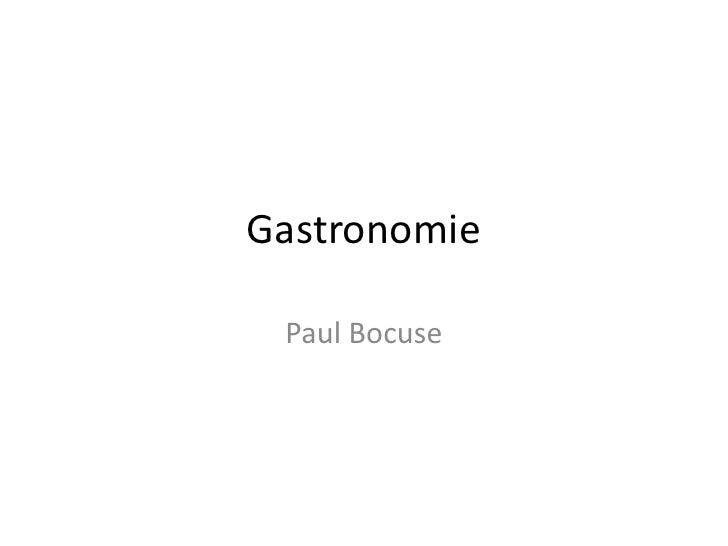Gastronomie<br />Paul Bocuse<br />