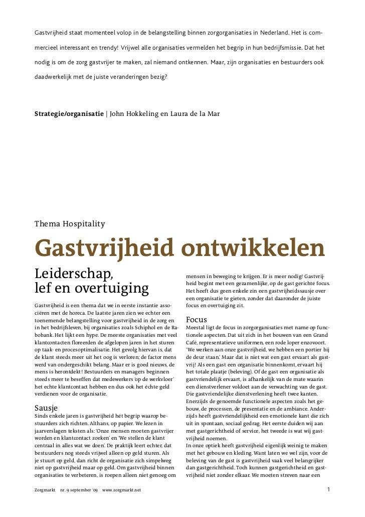 Gastvrijheid staat momenteel volop in de belangstelling binnen zorgorganisaties in Nederland. Het is com-  mercieel intere...