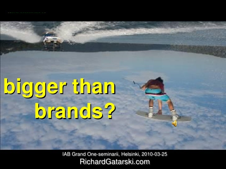 Bigger than Brands, IAB Finland 2010-03-25
