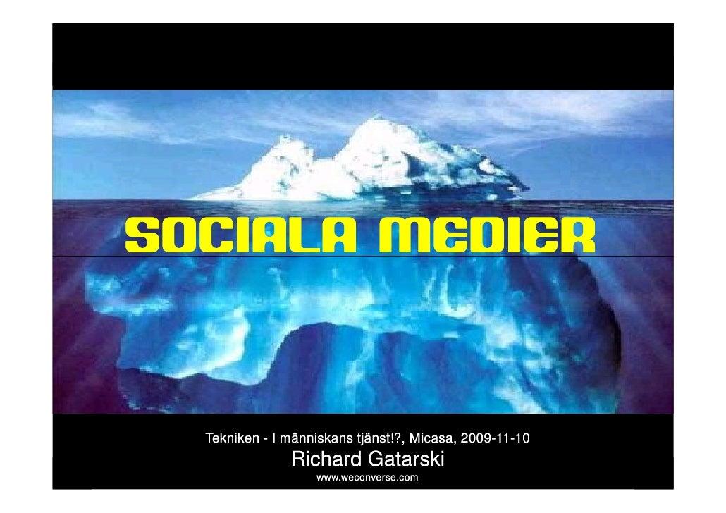 sociala medier     SOCIALA MEDIER               Tekniken - I människans tjänst!?, Micasa, 2009-11-10                      ...