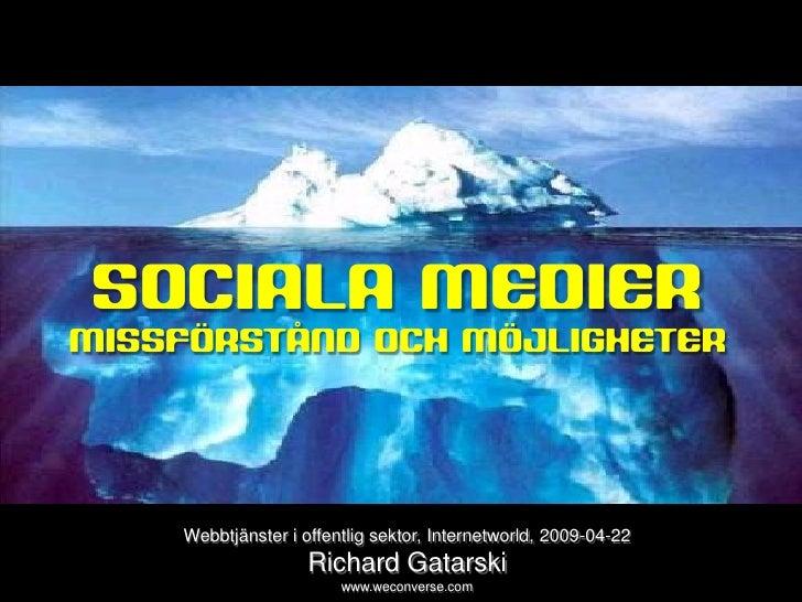 sociala medier     SOCIALA MEDIER MISSFÖRSTÅND OCH MÖJLIGHETER                Webbtjänster i offentlig sektor, Internetwor...