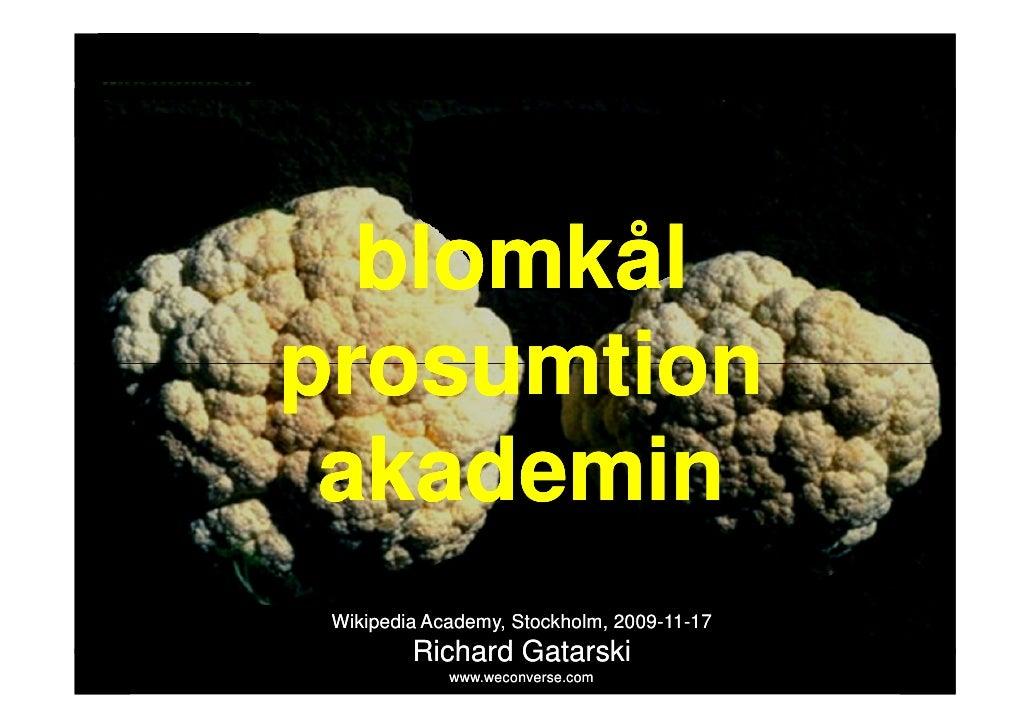 sociala medier                 blomkål           prosumtion            akademin                  Wikipedia Academy, Stockh...