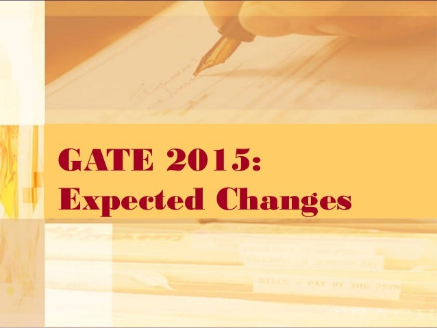 GATE 2015: Expected Changes