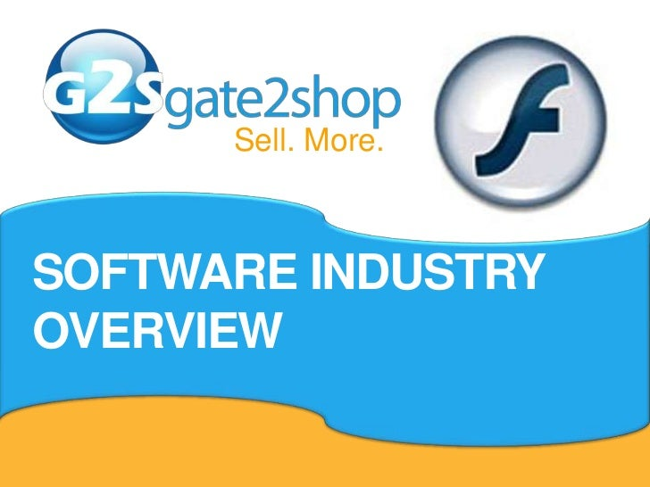 Sell. More.<br />SOFTWARE INDUSTRY OVERVIEW <br />
