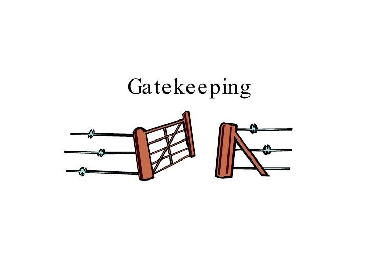 Gatekeeping Models