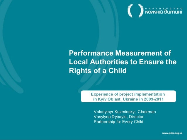 Performance Measurement ofLocal Authorities to Ensure theRights of a Child      Experience of project implementation      ...