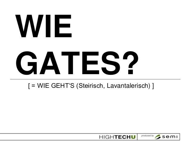 """WIEGATES?[ = WIE GEHT""""S (Steirisch, Lavantalerisch) ]"""