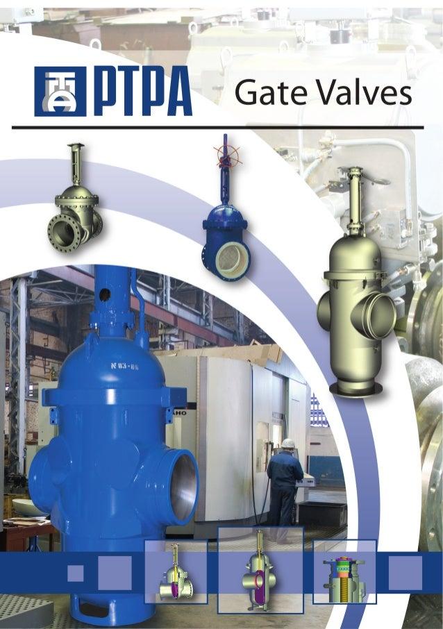"www.ptpa.ru 1Gate ValvesСONTENTSProfileCast steel wedge gate valvesThrough conduit gate valves24112""- 48"" 16-250 BAR, CLAS..."
