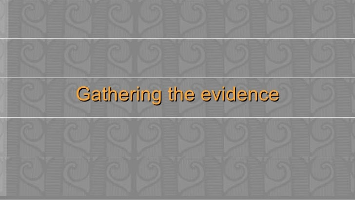 Gathering the evidence