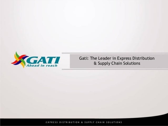 Gati: The Leader in Express Distribution & Supply Chain Solutions