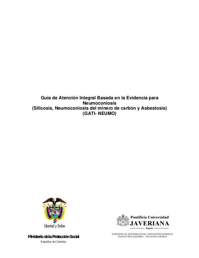 Guía de Atención Integral Basada en la Evidencia para                          Neumoconiosis  (Silicosis, Neumoconiosis de...