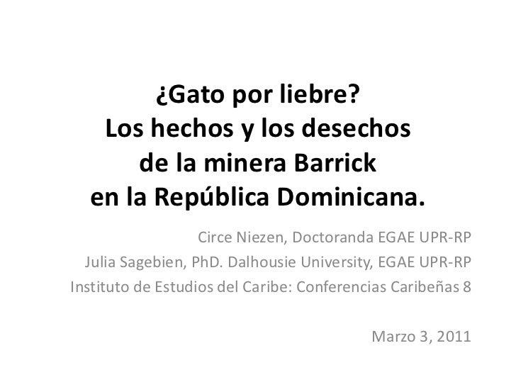 ¿Gato por liebre?   Los hechos y los desechos      de la minera Barrick  en la República Dominicana.                   Cir...