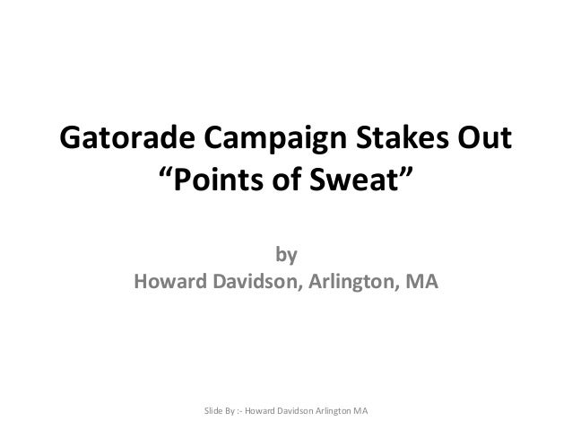 """Gatorade Campaign Stakes out """"points of sweat"""" - Howard Davidson Arlington MA"""