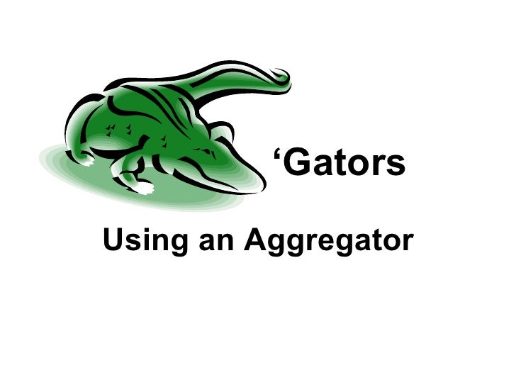 Gators Using an aggregator