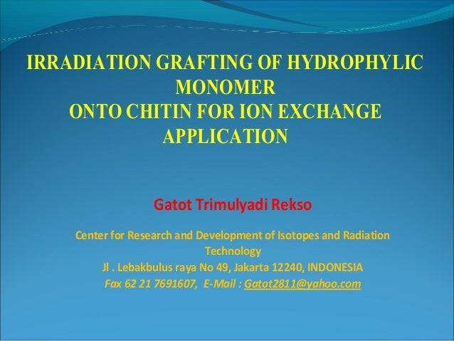 IRRADIATION GRAFTING OF HYDROPHYLIC             MONOMER    ONTO CHITIN FOR ION EXCHANGE            APPLICATION            ...