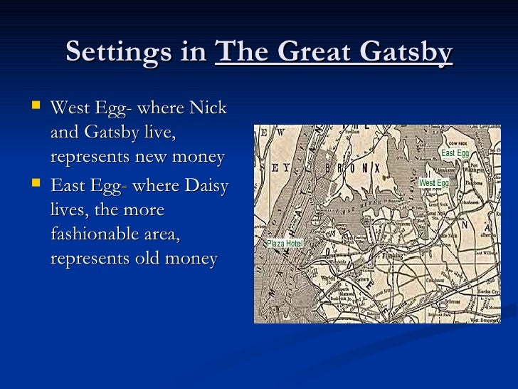 the great gatsby east vs west The west egg is one of the main locations found in ''the great gatsby'', a novel that examines the societal shifts that took place in 1920s.