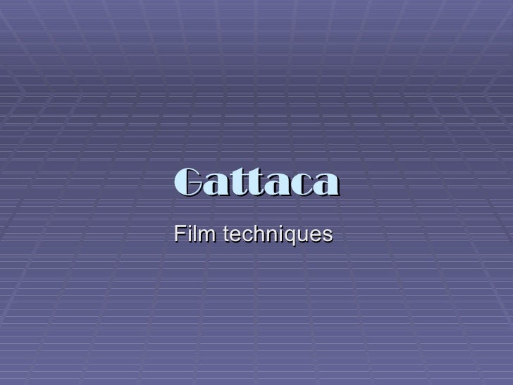 Examples List on new topic film techniques in gattaca