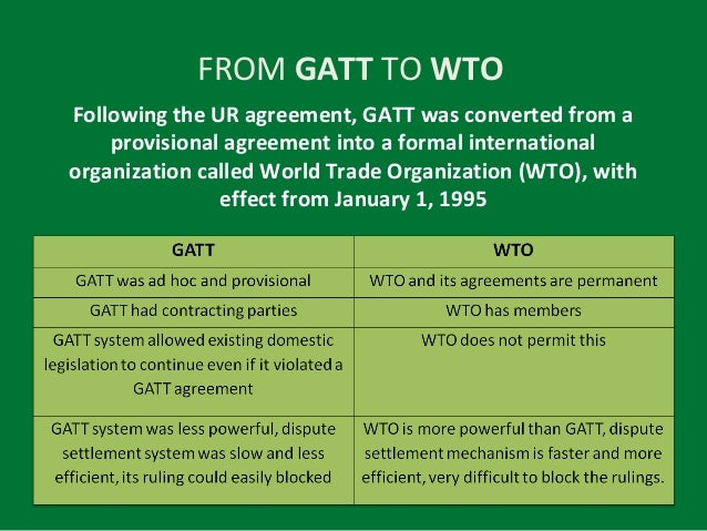 wto gatt Difference between wto and nafta  formed under the marrakesh agreement, the wto replaced general agreements on tariffs and trade (gatt.
