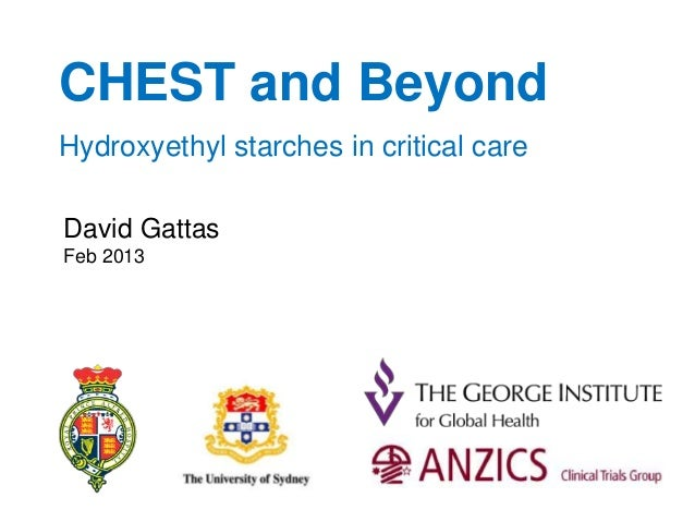 CHEST and BeyondHydroxyethyl starches in critical careDavid GattasFeb 2013