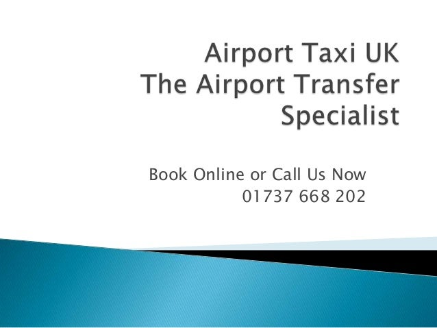 Book Online or Call Us Now 01737 668 202