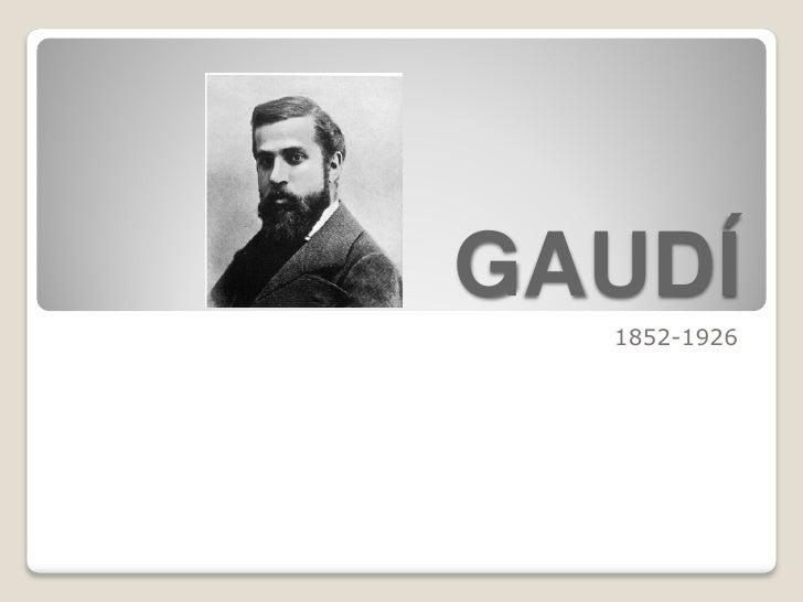 GAUDÍ  1852-1926