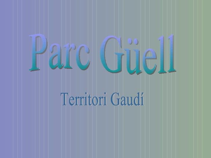 Parc Güell Territori Gaudí