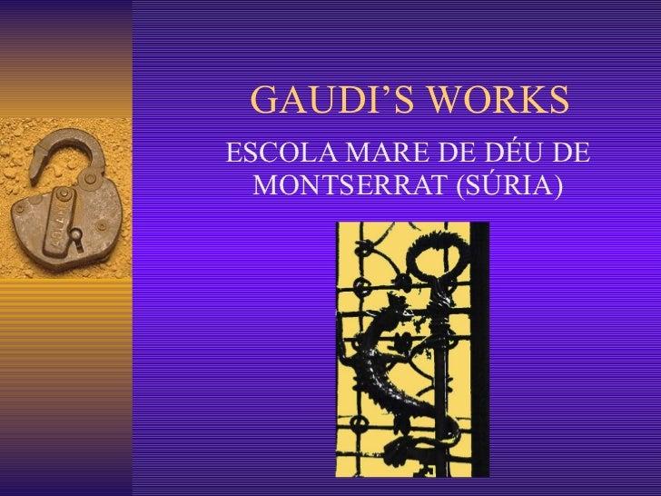 GAUDI'S WORKS ESCOLA MARE DE DÉU DE MONTSERRAT (SÚRIA)