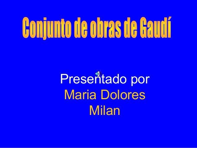 Presentado porMaria DoloresMilan