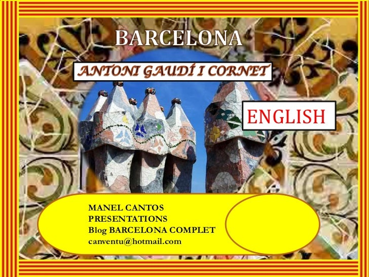 ENGLISHMANEL CANTOSPRESENTATIONSBlog BARCELONA COMPLETcanventu@hotmail.com