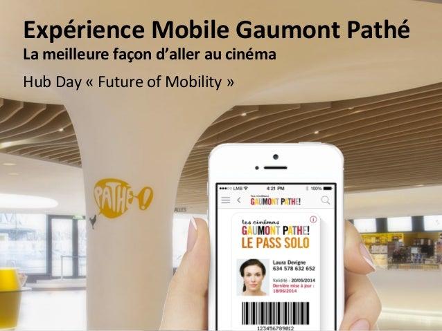 WHAT MAKES OUR SUCCESS? 02 Expérience  Mobile  Gaumont  Pathé   La  meilleure  façon  d'aller  au  ciném...