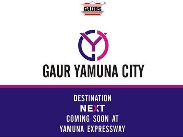 Why Gaur Yamuna City @ +91-9999422881