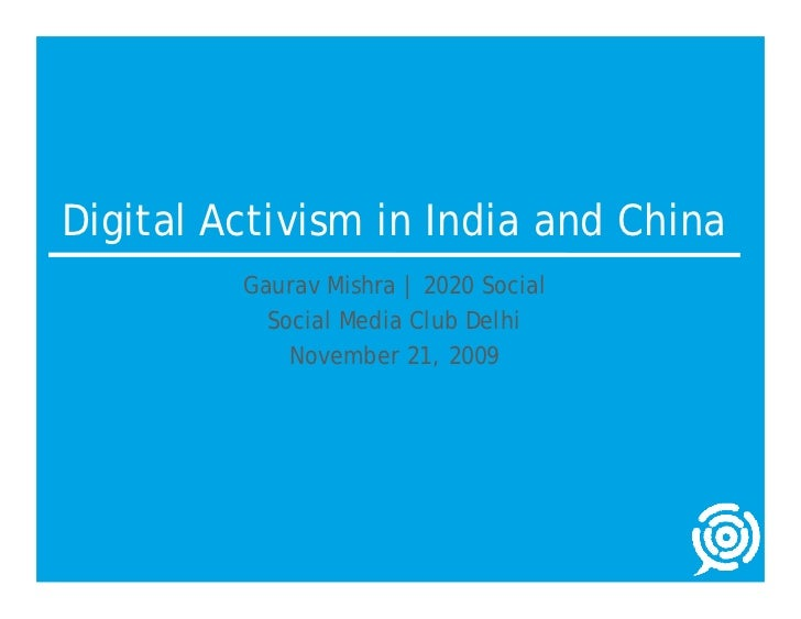 Digital Activism in India and China          Gaurav Mishra | 2020 Social            Social Media Club Delhi              N...
