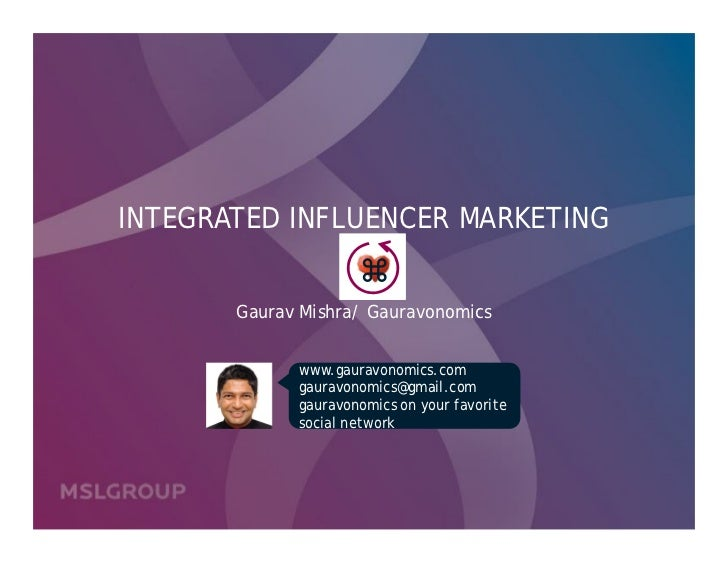 INTEGRATED INFLUENCER MARKETING                            Gaurav Mishra/ Gauravonomics             www.gauravonomics.com...