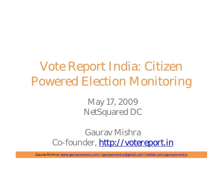 Vote Report India: Citizen Powered Election Monitoring                              May 17, 2009                          ...