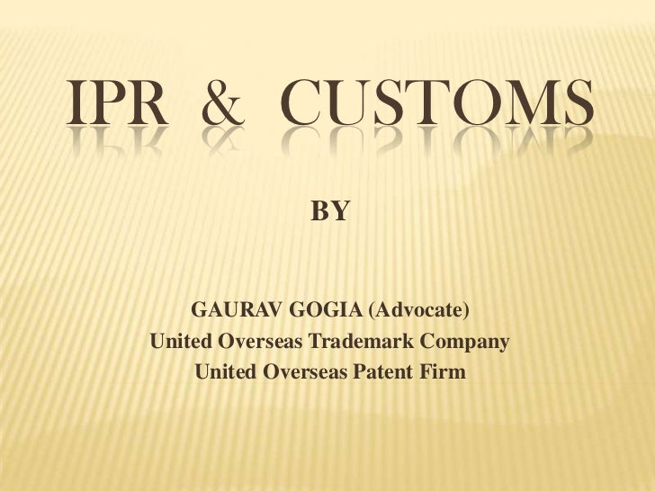 IPR and Customs