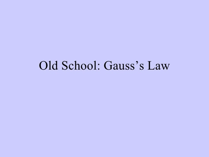 Old School: Gauss's Law
