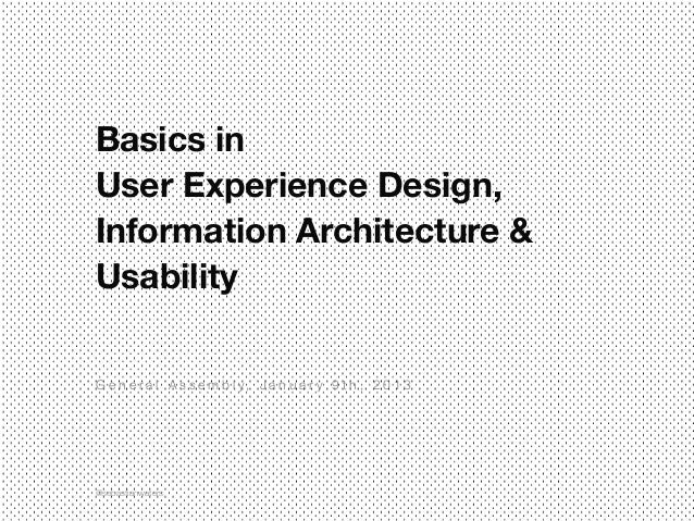 Basics in User Experience Design, Information Architecture & Usability