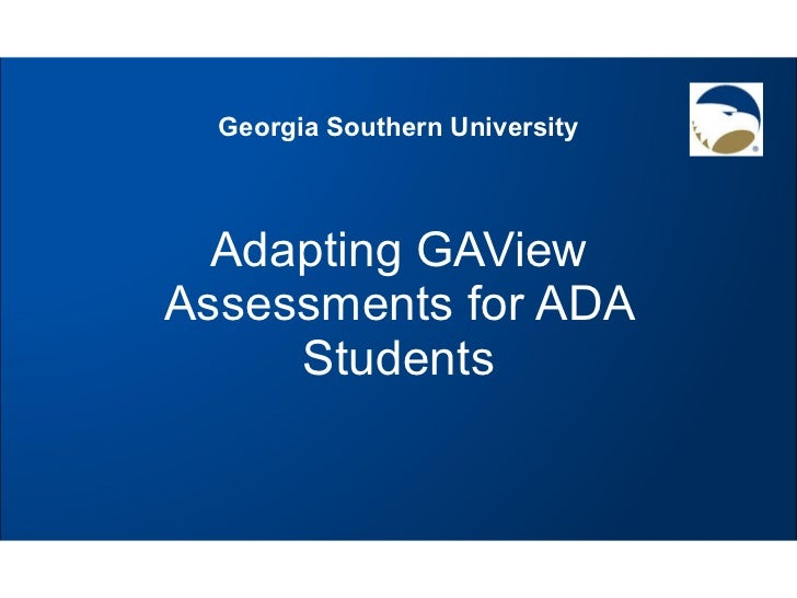 Adapting GAView Assessments for ADA Students Georgia Southern University