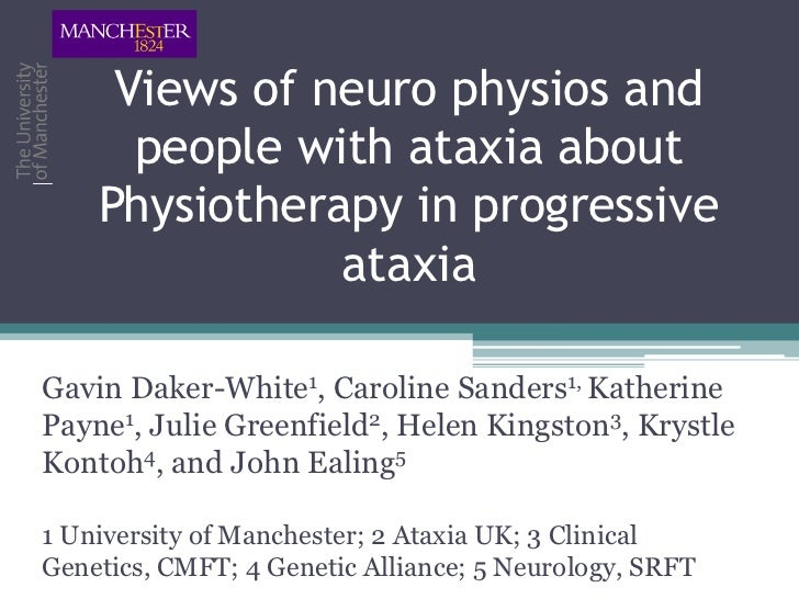 Views of neuro physios and      people with ataxia about    Physiotherapy in progressive               ataxiaGavin Daker-W...