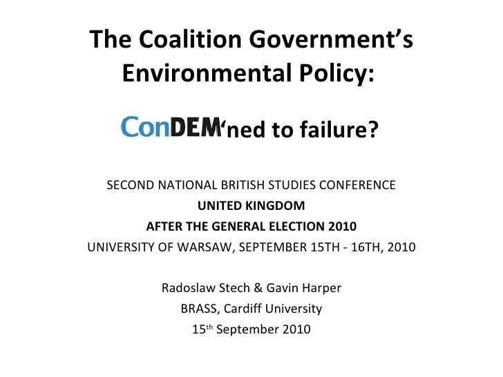 The Coalition Government's Environmental Policy:  <ul><li>SECOND NATIONAL BRITISH STUDIES CONFERENCE </li></ul><ul><li>UNI...