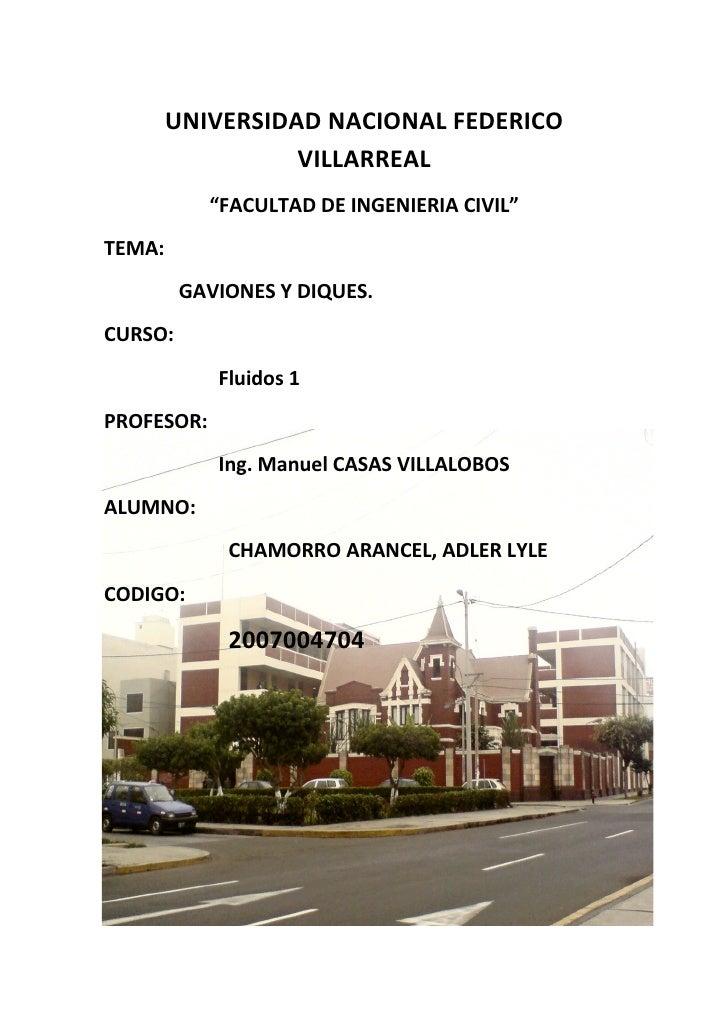 """UNIVERSIDAD NACIONAL FEDERICO                  VILLARREAL            """"FACULTAD DE INGENIERIA CIVIL""""TEMA:         GAVIONES ..."""