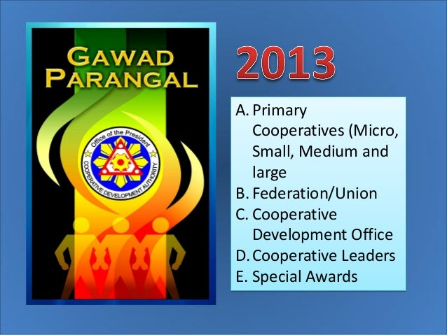 A. Primary   Cooperatives (Micro,   Small, Medium and   largeB. Federation/UnionC. Cooperative   Development OfficeD.Coope...