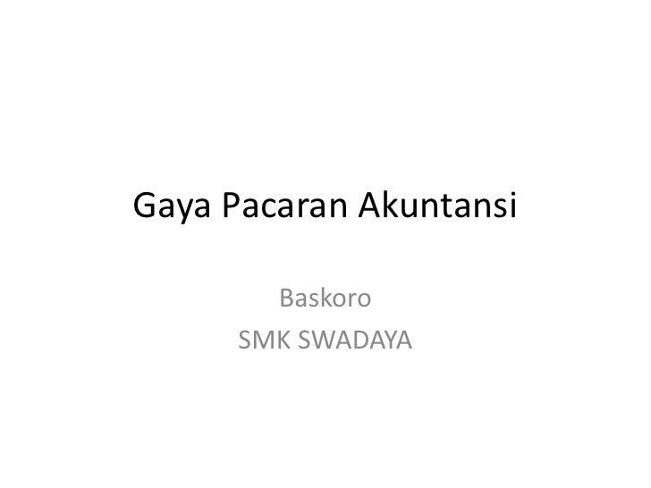 Gaya Pacaran Akuntansi        Baskoro      SMK SWADAYA