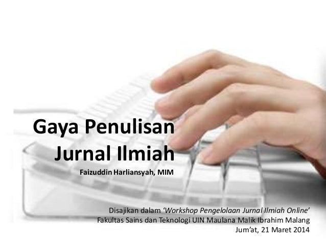 Gaya Penulisan Jurnal Ilmiah Faizuddin Harliansyah, MIM Disajikan dalam 'Workshop Pengelolaan Jurnal Ilmiah Online' Fakult...